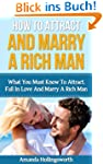 How To Attract And Marry A Rich Man:...
