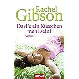 """Darf's ein K�sschen mehr sein?: Roman - Girlfriends 3 (Die 'Girlfriend'-Reihe, Band 3)von """"Rachel Gibson"""""""
