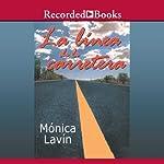 La linea de la carretera [The Highway Line (Texto Completo)] | Monica Lavin