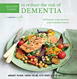 Margaret Rayman Healthy Eating to Reduce the Risk of Dementia: 100 Fantastic Recipes Based on Extensive, In-depth Research in Association with the Waterloo Foundation