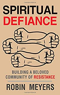 Book Cover: Spiritual Defiance: Building a Beloved Community of Resistance