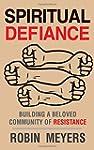 Spiritual Defiance: Building a Belove...