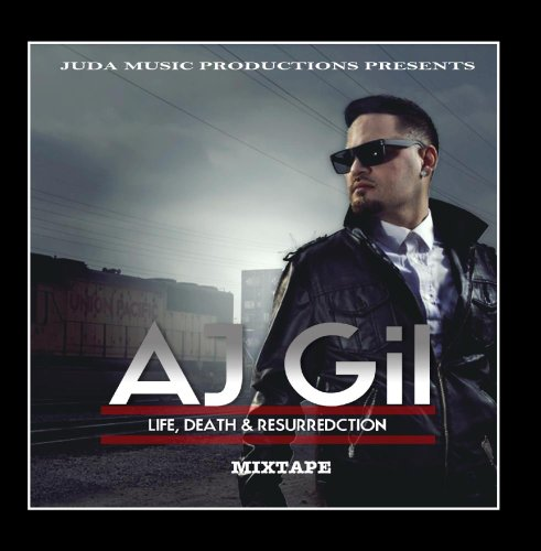 AJ Gil - Life, Death & Resurrection
