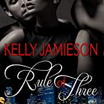 Rule of Three | Kelly Jamieson