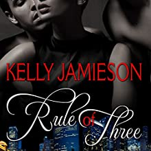 Rule of Three (       UNABRIDGED) by Kelly Jamieson Narrated by Carly Robins