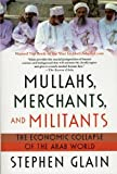 img - for Mullahs, Merchants, and Militants: The Economic Collapse of the Arab World book / textbook / text book