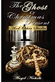 img - for The Ghost of Christmas Present and Other Stories (Angel Nichol's Christmas) (Volume 1) book / textbook / text book