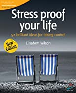 Stress-Proof Your Life (52 Brilliant Ideas): Smart Ways to Relax and Re-energize (52 Brilliant Ideas)