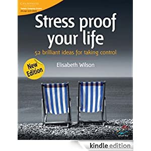 Stress proof your life: 52 Brilliant Ideas for Taking Control