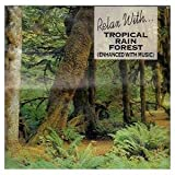echange, troc Various Artists - Relax With Tropical Rain Forest 1