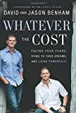 Whatever the Cost: Facing Your Fears, Dying to Your Dreams, and Living Powerfully