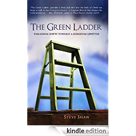 The Green Ladder: Paradigm Shifts Toward A Kingdom Lifestyle