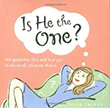 Is He the One? : 101 Questions That Will Lead You to the Truth, Whatever That Is (0740741942) by Swimmer, Susan