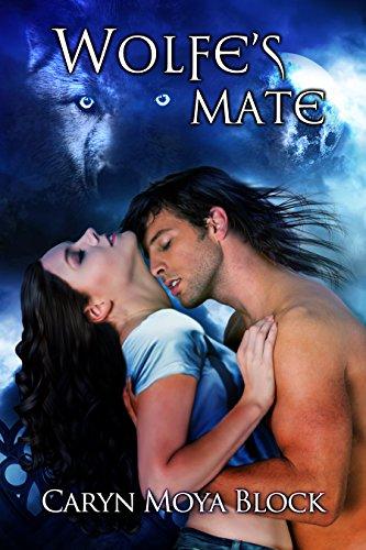 Caryn Moya Block - Wolfe's Mate (A Siberian Volkov Pack Romance Book 7)