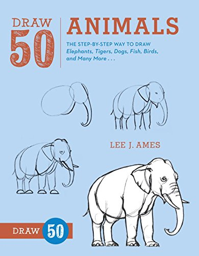 Draw-50-Animals-The-Step-by-Step-Way-to-Draw-Elephants-Tigers-Dogs-Fish-Birds-and-Many-More