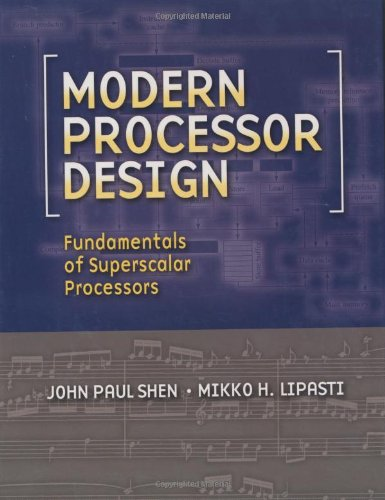 Modern Processor Design: Fundamentals of Superscalar...