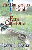 The Dangerous Thaw of Etta Capstone (English Edition)