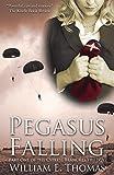 William E. Thomas Pegasus Falling: Cypress Branches trilogy: 1
