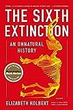 By Elizabeth Kolbert The Sixth Extinction: An Unnatural History [Paperback]