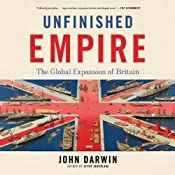 Unfinished Empire: The Global Expansion of Britain | [John Darwin]