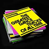 Mixmag - The Greatest Dance Tracks of All Time [Explicit]