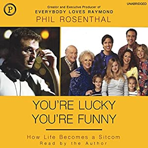You're Lucky You're Funny Audiobook