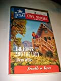 The Loner and the Lady (Greatest Texas Love Stories of all Time: Trouble in Texas #35) (0373652496) by Eileen Wilks