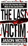 img - for The Last Victim: A True-Life Journey into the Mind of the Serial Killer book / textbook / text book