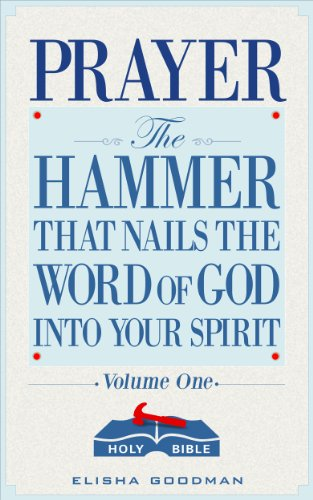 Prayer: The Hammer That Nails The Word of God Into Your Spirit (Battle Ready Prayers Book 1) (Jake Goodman compare prices)