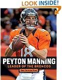 Peyton Manning: Leader of the Broncos