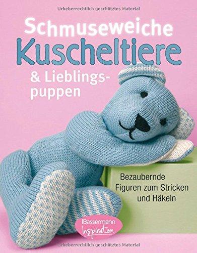 Schmuseweiche Kuscheltiere und Lieblingspuppen: