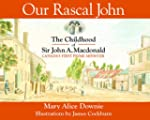 Our Rascal John: The Childhood of Sir...