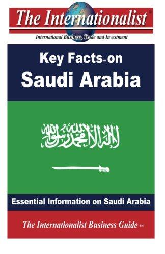 Key Facts on Saudi Arabia: Essential Information on Saudi Arabia (The Internationalist Business Guides)