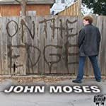 On the Edge | John Moses