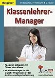Klassenlehrer-Manager: Tipps und Vorlagen zum zeitsparenden Führen einer Klasse