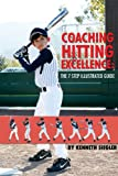 img - for Coaching Hitting Excellence: The 7 Step Illustrated Guide book / textbook / text book