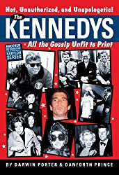 The Kennedys: All the Gossip Unfit for Print (Blood Moon's Babylon Series)