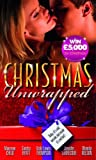 Christmas Unwrapped: The Wrong Brother / Mistletoe Magic / It's Christmas, Cowboy! / Northern Fantasy / He'll Be Home for Christmas (Mills & Boon Special Releases) Maureen Child