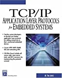 img - for TCP/IP Application Layer Protocols for Embedded Systems (With CD-ROM) (Charles River Media Networking/Security) book / textbook / text book