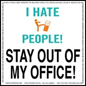 I Hate People!: Kick Loose from the Jerks at Work and Get What You Want Out of Your Job | [Jonathan Littman, Marc Hershon]