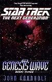 The Genesis Wave Book Three (Star Trek The Next Generation) (Star Trek Next Generation: Genesis Wave)