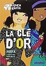 Kinra girls, tome 6 : La cl� d'or  par Murail