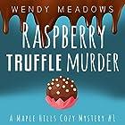 Raspberry Truffle Murder: A Maple Hills Cozy Mystery, Book 1 Hörbuch von Wendy Meadows Gesprochen von: Becky Boyd