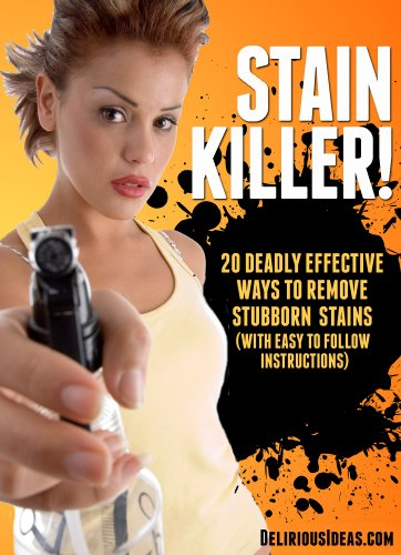 Free Kindle Book : Natural Stain Removal & Stain Killer! 20 Deadly Effective Ways To Remove Stubborn Stains (With Easy To Follow Instructions)