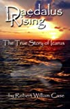 Daedalus Rising - The True Story of Icarus