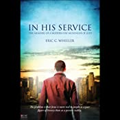 In His Service: The Memoirs of a Modern-Day Messenger of God | [Eric C. Wheeler]