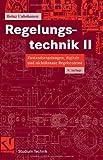 Regelungstechnik II: Zustandsregelungen, digitale und nichtlineare Regelsysteme (Studium Technik)