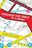 img - for Through the Bible in 12 Weeks: 12 Lessons to Help Students Navigate the Big Picture book / textbook / text book