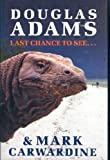 Last Chance To See by Adams, Douglas (1991) Hardcover