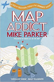 Map Addict: A Tale of Obsession, Fudge & the Ordnance ...